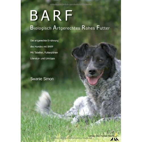 Swanie Simon - BARF - Biologisch Artgerechtes Rohes Futter für Hunde - Preis vom 08.05.2021 04:52:27 h