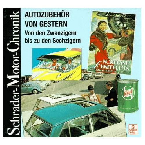 Halwart Schrader - Schrader Motor-Chronik, Bd.84, Autozubehör von gestern - Preis vom 09.12.2019 05:59:58 h