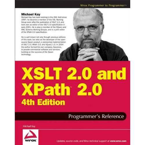 Michael Kay - XSLT 2.0 and XPath 2.0 Programmer's Reference (Programmer to Programmer) - Preis vom 18.04.2021 04:52:10 h