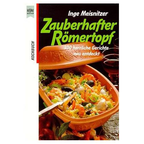 Inge Meisnitzer - Zauberhafter Römertopf - Preis vom 04.09.2020 04:54:27 h