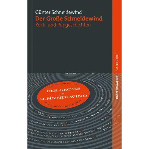 Günter Schneidewind - Der Große Schneidewind: Rock- und Popgeschichten - Preis vom 08.05.2021 04:52:27 h