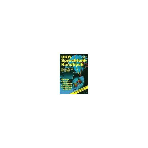 Michael Marten und Wolf Siebel - UKW-Sprechfunk-Handbuch. Alles über Scanner-Anwendung, Funkdienste, Frequenzen und Kanäle in Deutschland mit VHF/UHF-Frequenzliste 27 MHz-275 GHz - Preis vom 05.09.2020 04:49:05 h