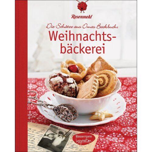 Rosenmehl - Weihnachtsbäckerei: Die Schätze aus Omas Backbuch - Preis vom 18.04.2021 04:52:10 h