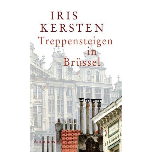 Iris Kersten - Treppensteigen in Brüssel - Preis vom 12.04.2021 04:50:28 h