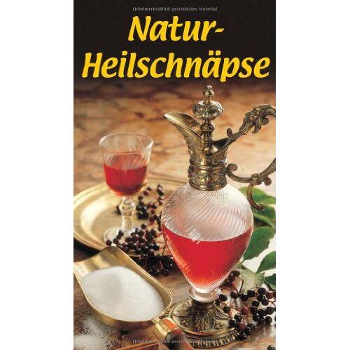 Maria Wiesmüller - Natur-Heilschnäpse: Magenbitter und Liköre - Preis vom 11.04.2021 04:47:53 h