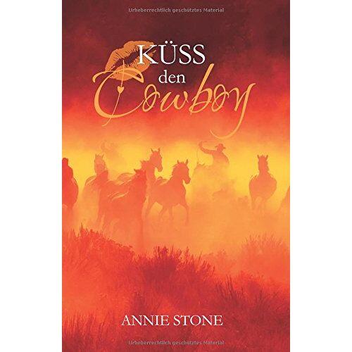 Annie Stone - Küss den Cowboy (Cowboys) - Preis vom 16.01.2021 06:04:45 h
