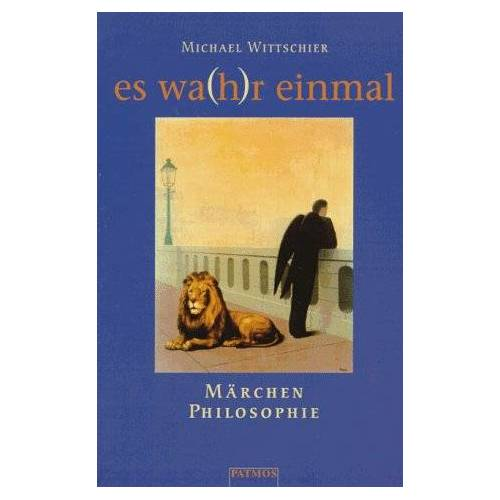Michael Wittschier - Es wa(h)r einmal . . . Märchen - Philosophie - Preis vom 06.05.2021 04:54:26 h