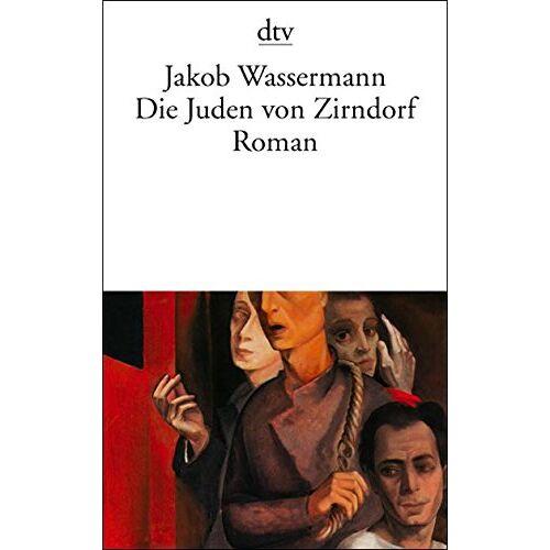 Jakob Wassermann - Die Juden von Zirndorf: Roman - Preis vom 26.09.2020 04:48:19 h