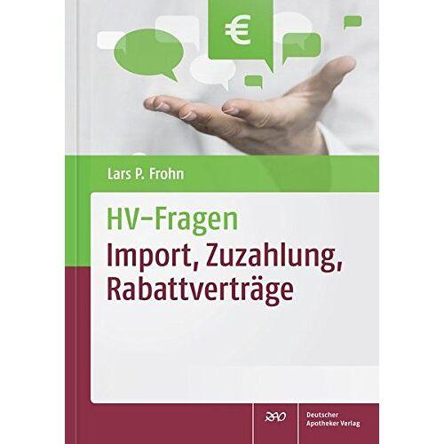 Lars Peter Frohn - HV-Fragen: Import, Zuzahlung, Rabattverträge - Preis vom 24.01.2021 06:07:55 h