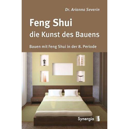 Severin Feng Shui - die Kunst des Bauens: Bauen mit Feng Shui in der 8. Periode - Preis vom 19.01.2020 06:04:52 h