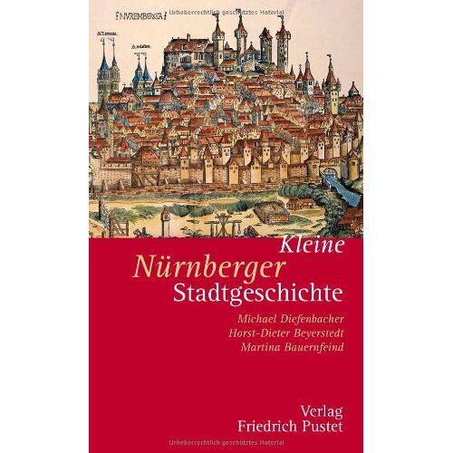 Martina Bauernfeind - Kleine Nürnberger Stadtgeschichte - Preis vom 21.10.2020 04:49:09 h