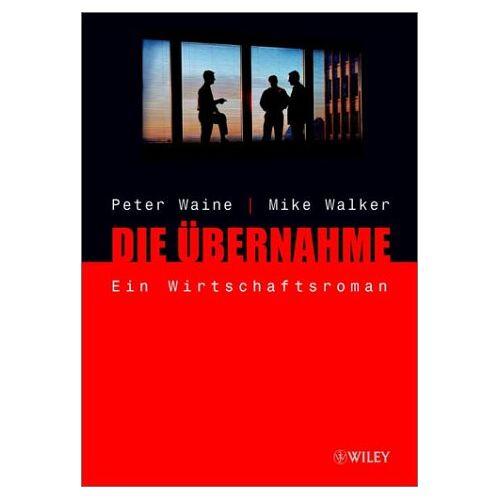 Peter Waine - Die Übernahme - Preis vom 05.05.2021 04:54:13 h