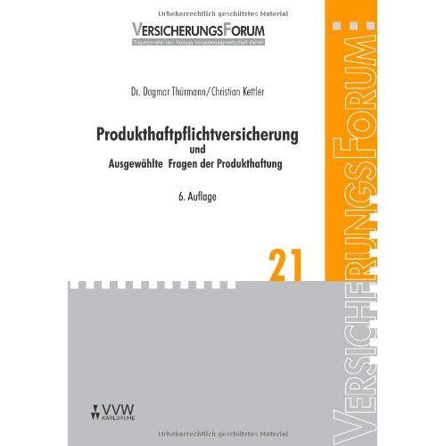 Dagmar Thürmann - Produkthaftpflichtversicherung: und Ausgewählte Fragen der Produkthaftung - Preis vom 20.10.2020 04:55:35 h