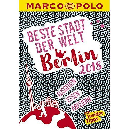 Juliane Wiedemeier - MARCO POLO Beste Stadt der Welt - Berlin 2018 (MARCO POLO Cityguides): Mit Insider-Tipps und Stadtviertelkarten - Preis vom 18.11.2019 05:56:55 h