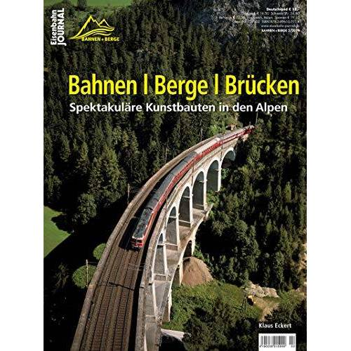 VGB Verlagsgruppe Bahn - Bahnen   Berge   Brücken - Spektakuläre Kunstbauten in den Alpen - Eisenbahn-Journal Bahnen + Berge 2-2019 - Preis vom 28.03.2020 05:56:53 h