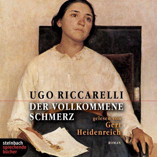 Ugo Riccarelli - Der vollkommene Schmerz. Roman. 6 CDs - Preis vom 11.04.2021 04:47:53 h