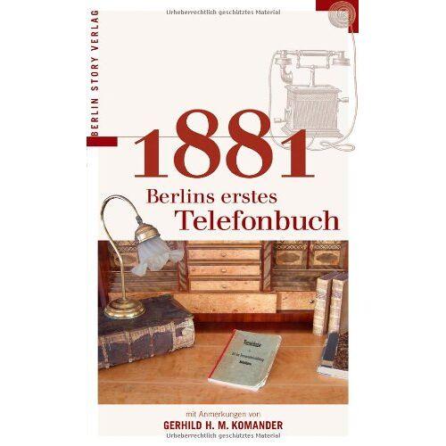 Gerhild H. M. Komander - 1881 Berlins erstes Telefonbuch - Preis vom 28.02.2021 06:03:40 h