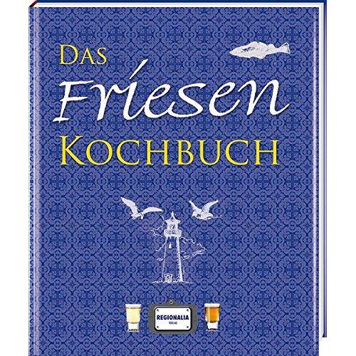 - Das Friesen Kochbuch - Preis vom 07.03.2021 06:00:26 h