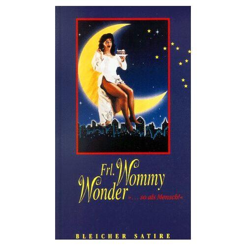Wommy Wonder - ... so als Mensch. Szenen aus einem kabarettistischen Travestival - Preis vom 20.10.2020 04:55:35 h