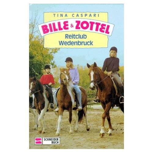 Tina Caspari - Bille und Zottel, Bd.17, Reitclub Wedenbruck - Preis vom 16.04.2021 04:54:32 h