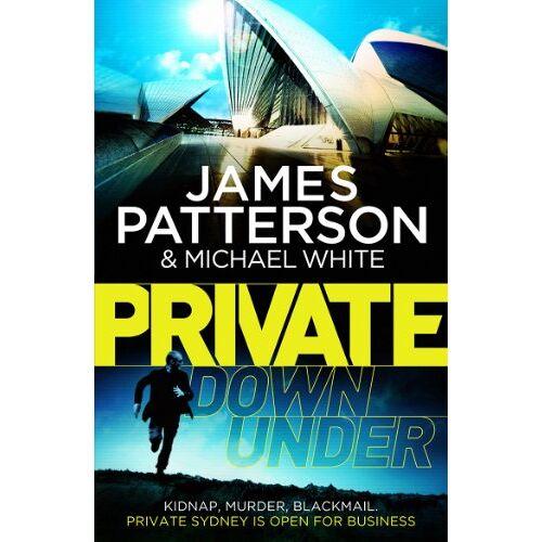 James Patterson - Private Down Under: (Private 6) - Preis vom 03.05.2021 04:57:00 h