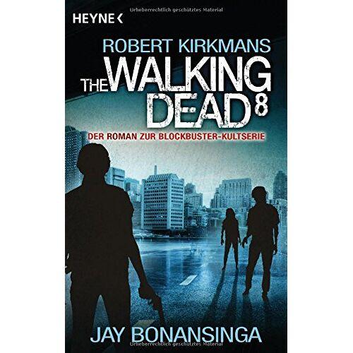 Jay Bonansinga - The Walking Dead 8: Roman (The Walking Dead-Romane, Band 8) - Preis vom 27.02.2020 05:58:25 h