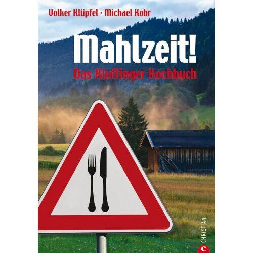 Klüpfer Volker Kobr Michael - Mahlzeit!: Kluftingers Allgäu-Kochbuch - Preis vom 16.05.2021 04:43:40 h