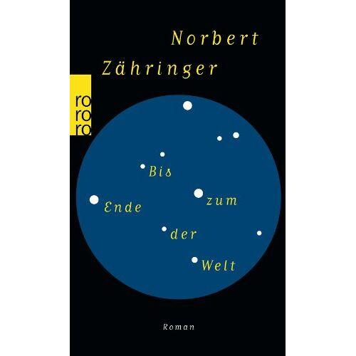 Norbert Zähringer - Bis zum Ende der Welt - Preis vom 05.09.2020 04:49:05 h