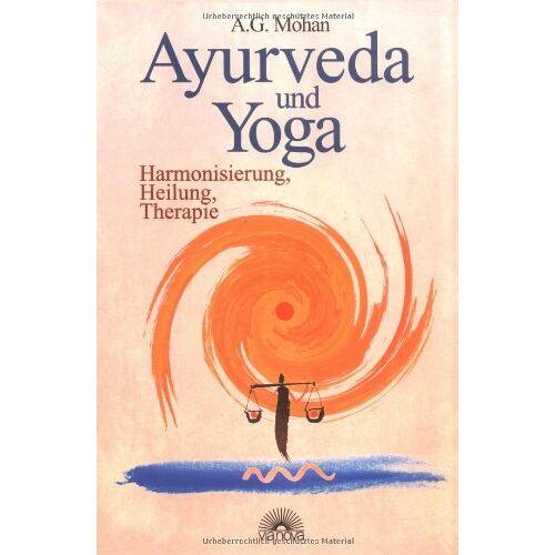 Mohan, A. G. - Ayurveda und Yoga. Harmonisierung, Heilung, Therapie - Preis vom 15.05.2021 04:43:31 h