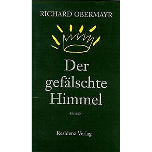 Richard Obermayr - Der gefälschte Himmel - Preis vom 16.04.2021 04:54:32 h