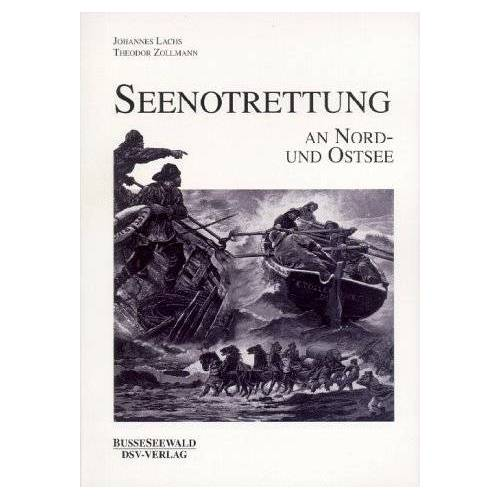 Johannes Lachs - Seenotrettung. An Nord- und Ostsee - Preis vom 18.04.2021 04:52:10 h