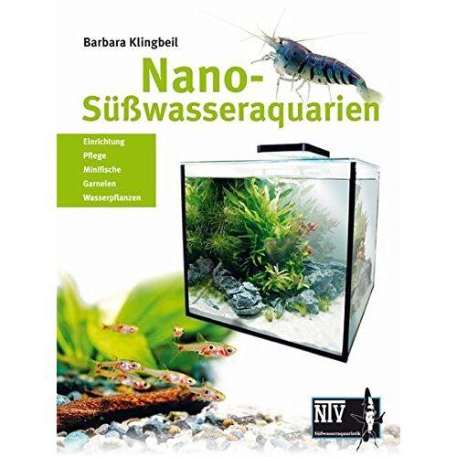 Barbara Klingbeil - Nano-Süßwasseraquarien - Preis vom 21.10.2020 04:49:09 h