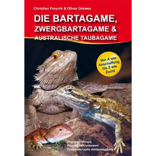 Christian Freynik - Die Bartagame, Zwergbartagame und Australische Taubagame - Preis vom 14.04.2021 04:53:30 h