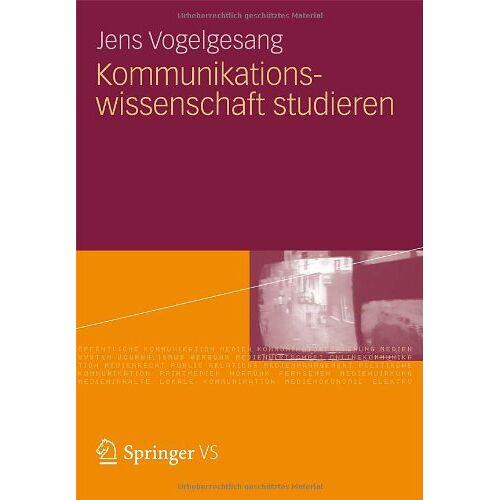 Jens Vogelgesang - Kommunikationswissenschaft studieren - Preis vom 13.05.2021 04:51:36 h