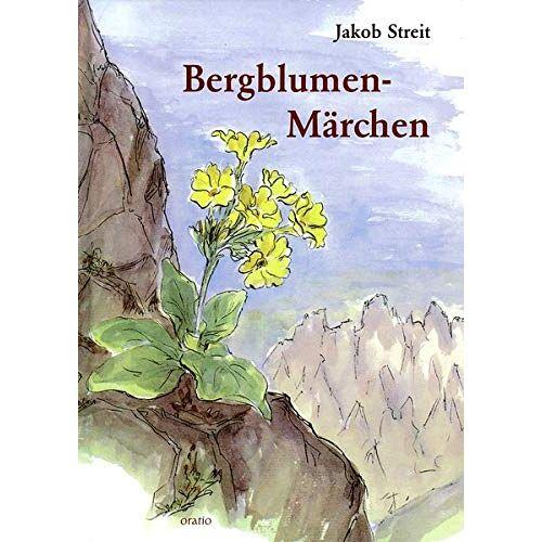 Jakob Streit - Bergblumen-Märchen - Preis vom 16.05.2021 04:43:40 h