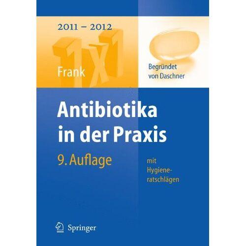 Uwe Frank - Antibiotika in der Praxis mit Hygieneratschlägen (1x1 der Therapie) - Preis vom 24.10.2020 04:52:40 h