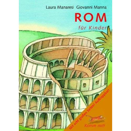 L. Manaresi - Komm mit! Rom für Kinder - Preis vom 23.02.2021 06:05:19 h
