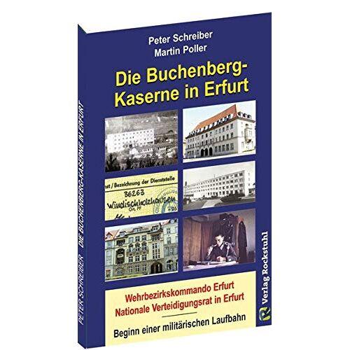 Peter Schreiber - Die BUCHENBERG-Kaserne in Erfurt - Windischholzhausen: Wehrbezirkskommando Erfurt  Nationale Verteidigungsrat in Erfurt - Preis vom 19.02.2020 05:56:11 h