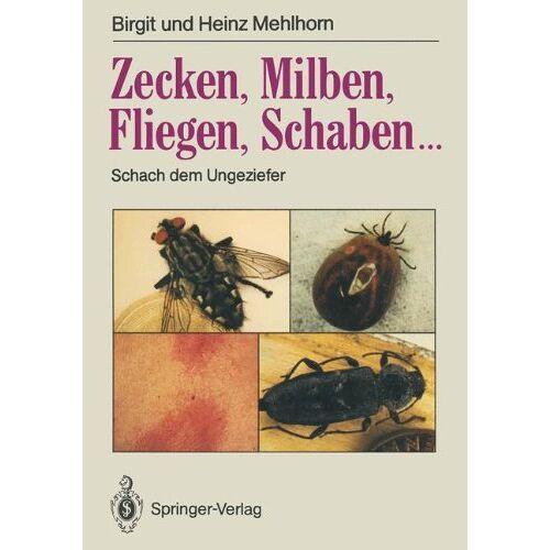 Brigitte Mehlhorn - Zecken, Milben, Fliegen, Schaben...: Schach dem Ungeziefer - Preis vom 10.04.2021 04:53:14 h