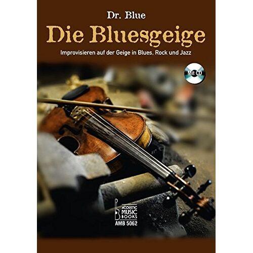 Karl-Gerhard Schulze - Die Bluesgeige.: Improvisieren auf der Geige in Blues, Rock und Jazz. Mit CD - Preis vom 18.04.2021 04:52:10 h