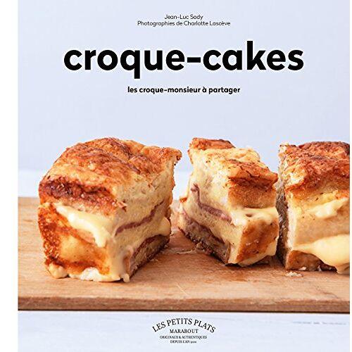 Jean-Luc Sady - Croque-cakes : Les croque-monsieur à partager - Preis vom 21.04.2021 04:48:01 h