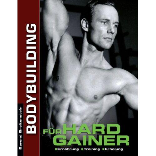 Berend Breitenstein - Bodybuilding für Hardgainer: Ernährung. Training. Erholung - Preis vom 22.10.2020 04:52:23 h