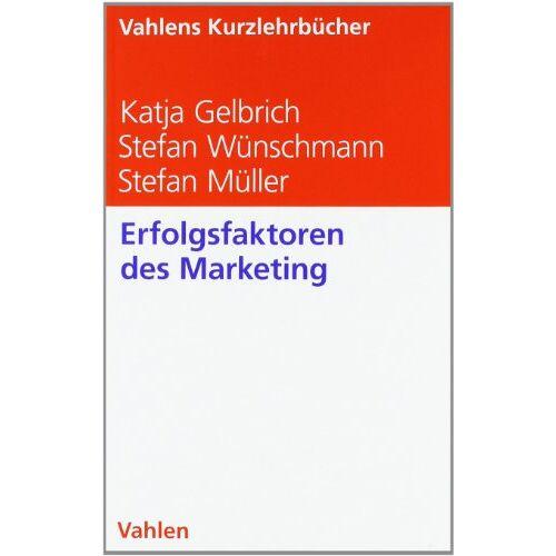 Katja Gelbrich - Erfolgsfaktoren des Marketing - Preis vom 08.05.2021 04:52:27 h