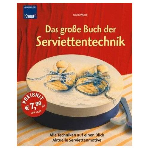Uschi Wieck - Das große Buch der Serviettentechnik - Preis vom 21.10.2020 04:49:09 h