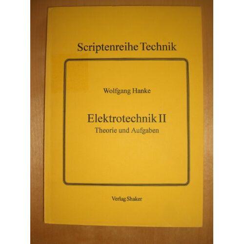 Wolfgang Hanke - Grundzüge Elektrotechnik: Elektrotechnik II - Elektrotechnik für Elektrotechniker: BD II - Preis vom 06.09.2020 04:54:28 h