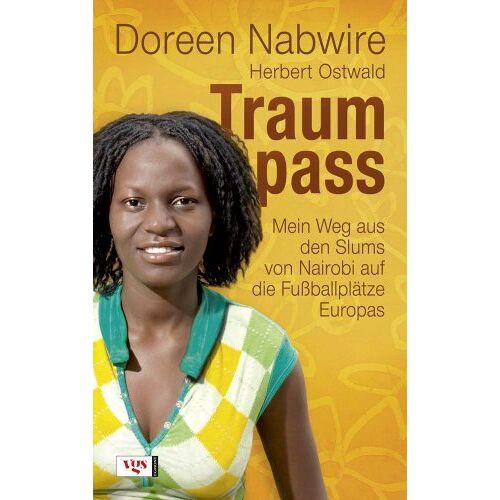 Doreen Nabwire - Traumpass: Mein Weg aus den Slums von Nairobi auf die Fußballplätze Europas - Preis vom 21.10.2020 04:49:09 h