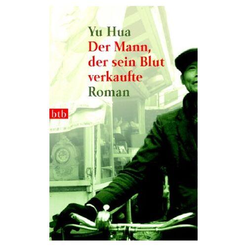 Hua Yu - Der Mann, der sein Blut verkaufte: Roman - Preis vom 21.10.2020 04:49:09 h