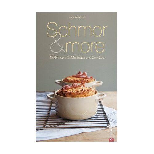 José Maréchal - Schmor & more: 100 Rezepte für Mini-Bräter und Cocottes - Preis vom 04.09.2020 04:54:27 h