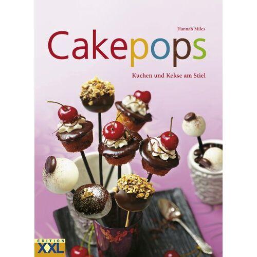 Hannah Miles - Cakepops: Kuchen und Kekse am Stiel - Preis vom 06.05.2021 04:54:26 h