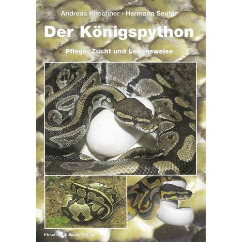 Andreas Kirschner - Der Königspython. Pflege und Zucht und Lebensweise - Preis vom 18.04.2021 04:52:10 h